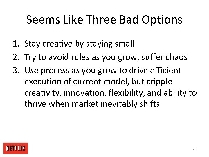 Seems Like Three Bad Options 1. Stay creative by staying small 2. Try to