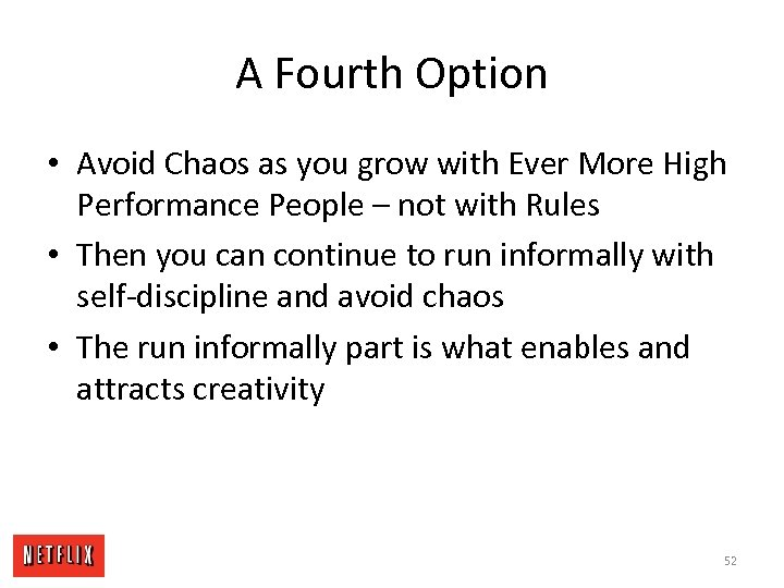 A Fourth Option • Avoid Chaos as you grow with Ever More High Performance