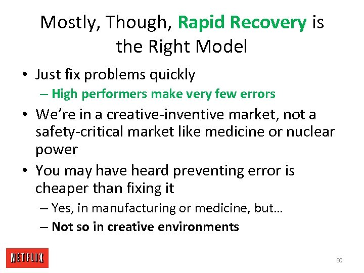 Mostly, Though, Rapid Recovery is the Right Model • Just fix problems quickly –