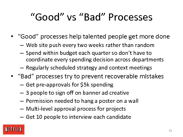 """Good"" vs ""Bad"" Processes • ""Good"" processes help talented people get more done –"