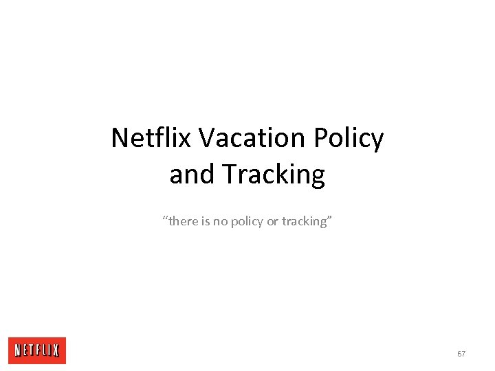 "Netflix Vacation Policy and Tracking ""there is no policy or tracking"" 67"