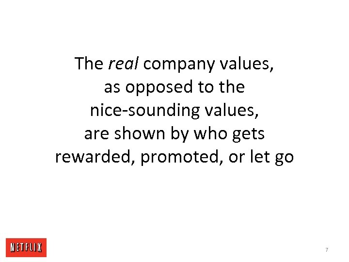 The real company values, as opposed to the nice-sounding values, are shown by who