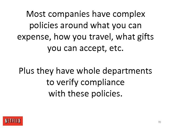 Most companies have complex policies around what you can expense, how you travel, what