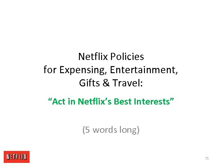 "Netflix Policies for Expensing, Entertainment, Gifts & Travel: ""Act in Netflix's Best Interests"" (5"