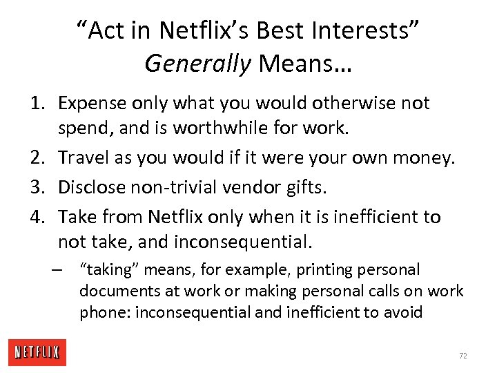 """Act in Netflix's Best Interests"" Generally Means… 1. Expense only what you would otherwise"