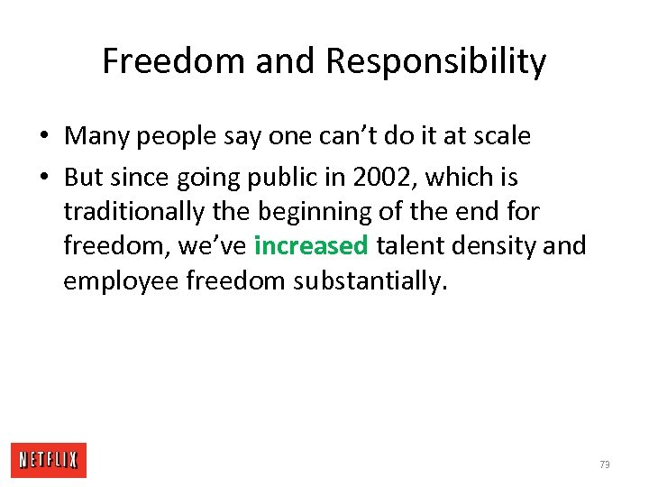 Freedom and Responsibility • Many people say one can't do it at scale •