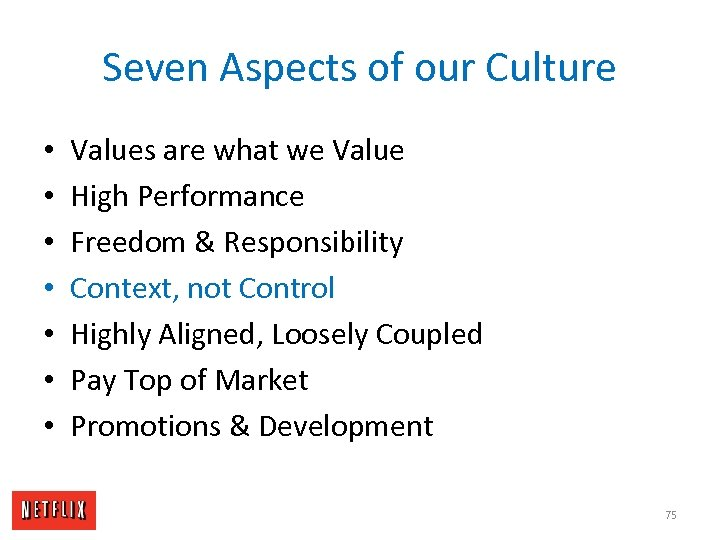 Seven Aspects of our Culture • • Values are what we Value High Performance