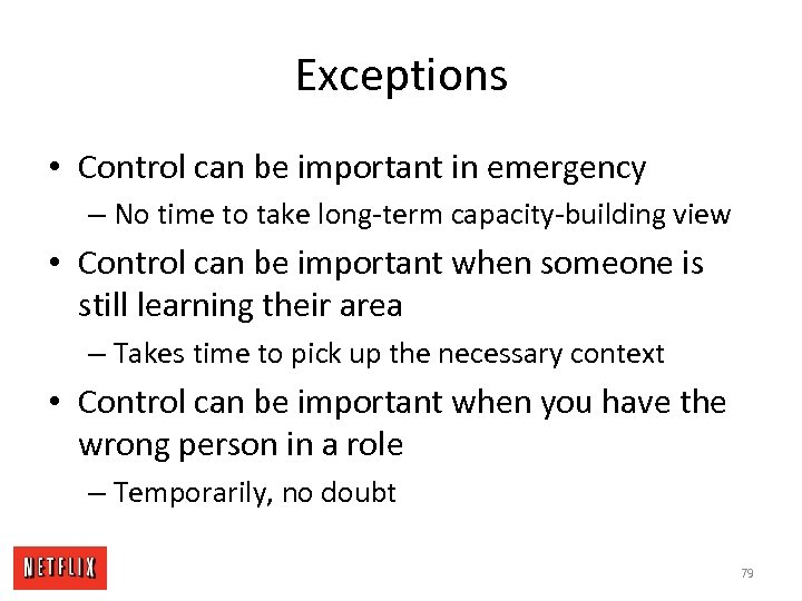 Exceptions • Control can be important in emergency – No time to take long-term