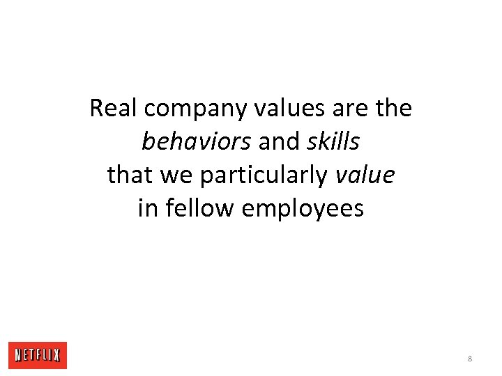 Real company values are the behaviors and skills that we particularly value in fellow