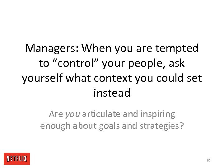 "Managers: When you are tempted to ""control"" your people, ask yourself what context you"