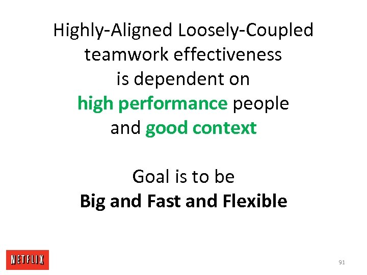 Highly-Aligned Loosely-Coupled teamwork effectiveness is dependent on high performance people and good context Goal