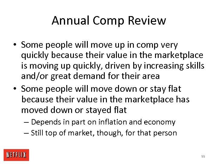 Annual Comp Review • Some people will move up in comp very quickly because