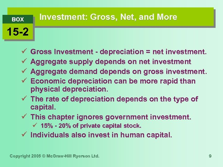 BOX Investment: Gross, Net, and More 15 -2 ü ü Gross Investment - depreciation