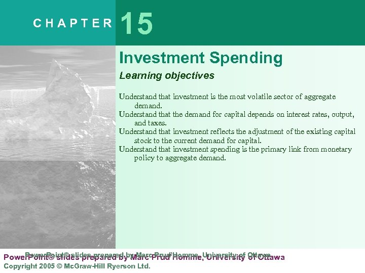 CHAPTER 15 Investment Spending Learning objectives Understand that investment is the most volatile sector