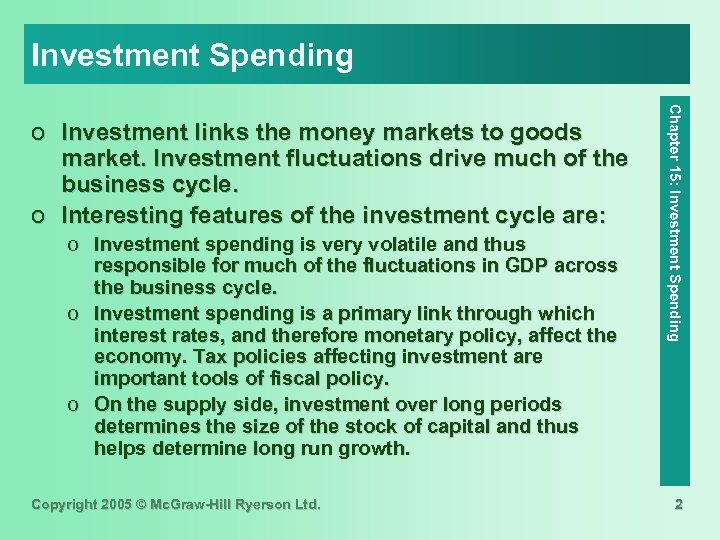 Investment Spending o Investment spending is very volatile and thus responsible for much of