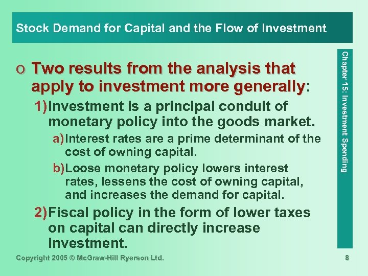 Stock Demand for Capital and the Flow of Investment 1) Investment is a principal