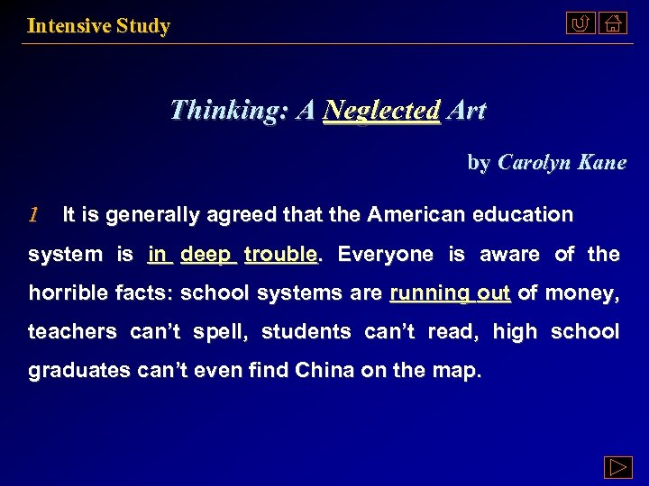 Intensive Study Thinking: A Neglected Art by Carolyn Kane 1 It is generally agreed