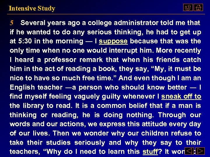 Intensive Study 5 Several years ago a college administrator told me that if he