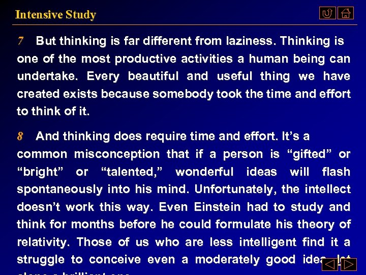 Intensive Study 7 But thinking is far different from laziness. Thinking is one of