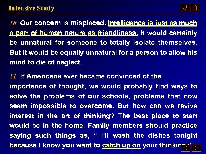 Intensive Study 10 Our concern is misplaced. Intelligence is just as much a part