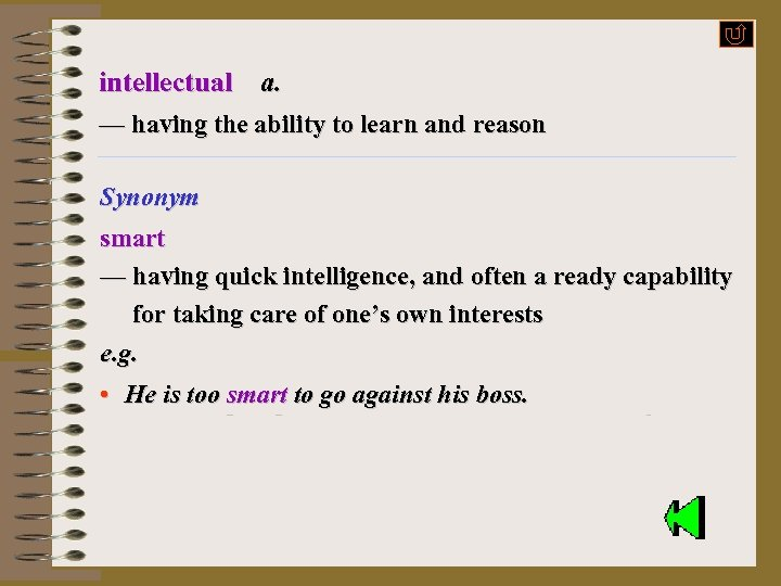 intellectual a. — having the ability to learn and reason Synonym e. g. smart