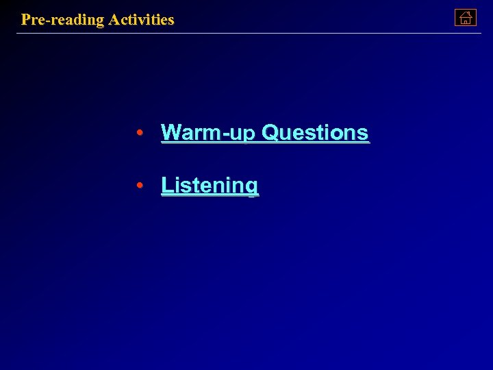 Pre-reading Activities • Warm-up Questions • Listening