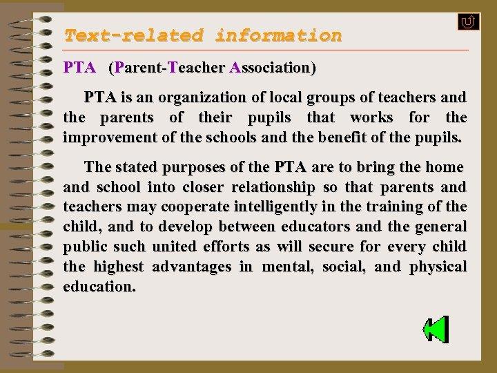 Text-related information PTA (Parent-Teacher Association) PTA is an organization of local groups of teachers