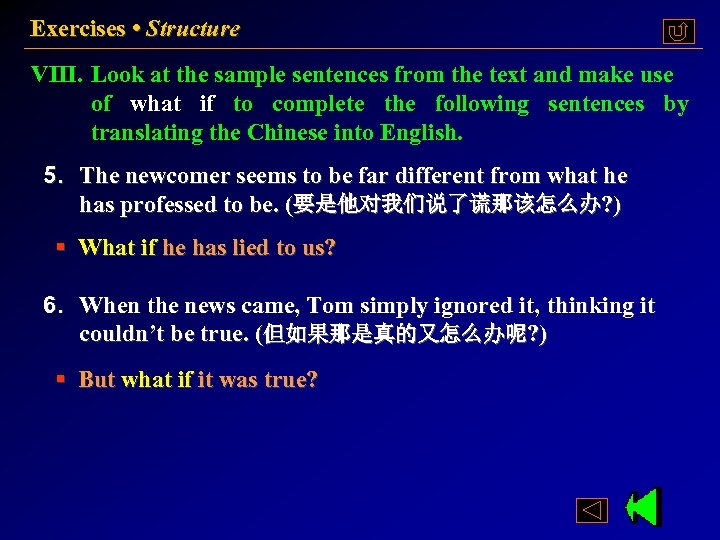 Exercises • Structure VIII. Look at the sample sentences from the text and make