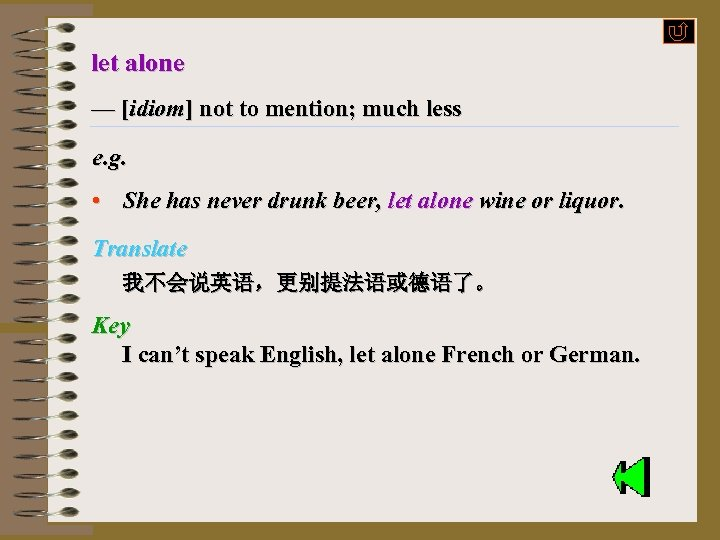 let alone — [idiom] not to mention; much less e. g. • She has
