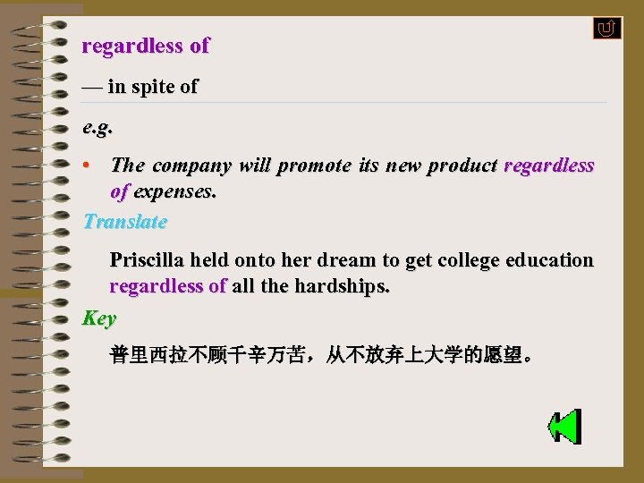 regardless of — in spite of e. g. • The company will promote its