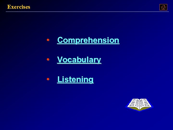 Exercises • Comprehension • Vocabulary • Listening