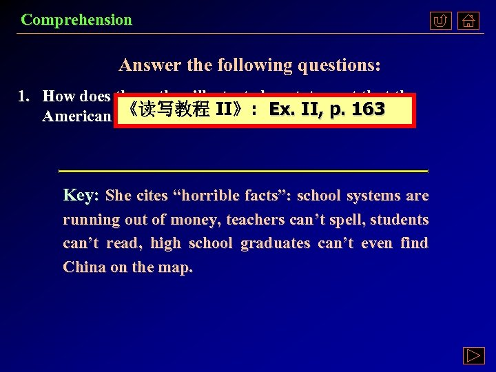 Comprehension Answer the following questions: 1. How does the author illustrate her statement that