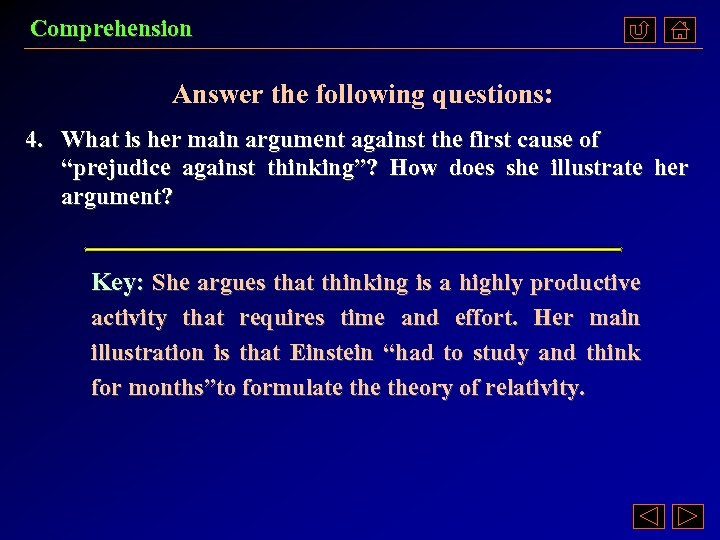 Comprehension Answer the following questions: 4. What is her main argument against the first