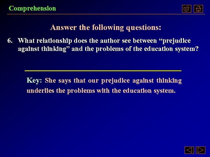 "Comprehension Answer the following questions: 6. What relationship does the author see between ""prejudice"