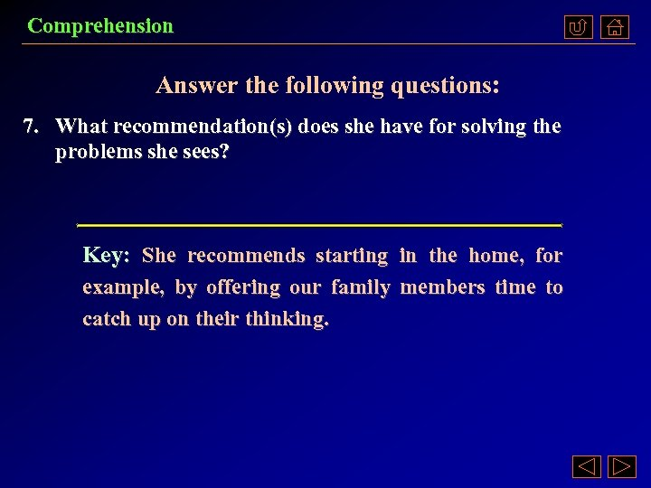 Comprehension Answer the following questions: 7. What recommendation(s) does she have for solving the