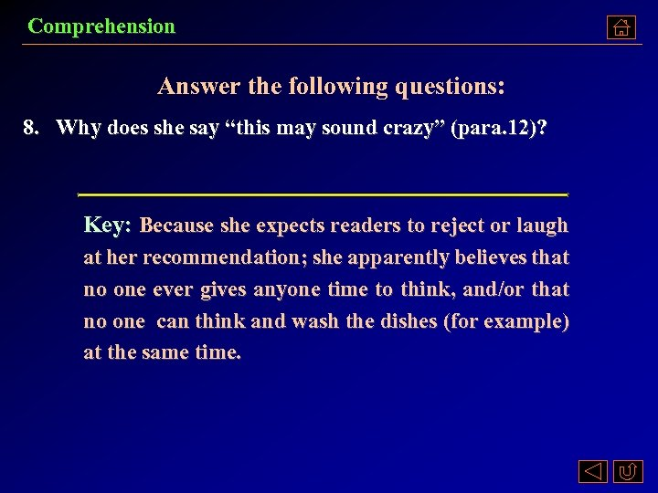 "Comprehension Answer the following questions: 8. Why does she say ""this may sound crazy"""