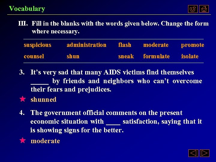 Vocabulary III. Fill in the blanks with the words given below. Change the form