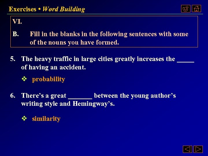 Exercises • Word Building VI. B. Fill in the blanks in the following sentences