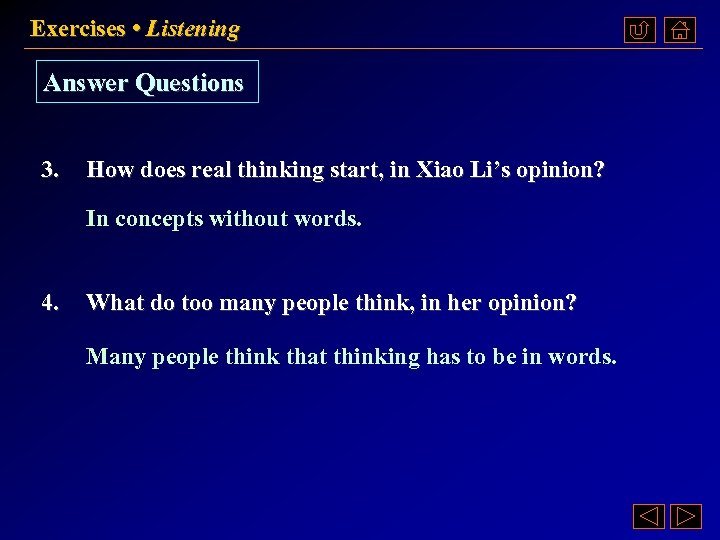 Exercises • Listening Answer Questions 3. How does real thinking start, in Xiao Li's