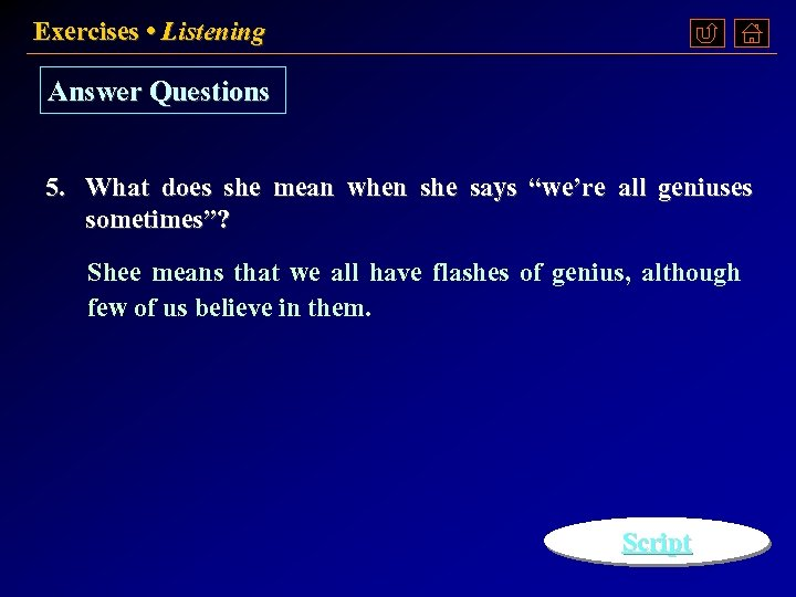 "Exercises • Listening Answer Questions 5. What does she mean when she says ""we're"