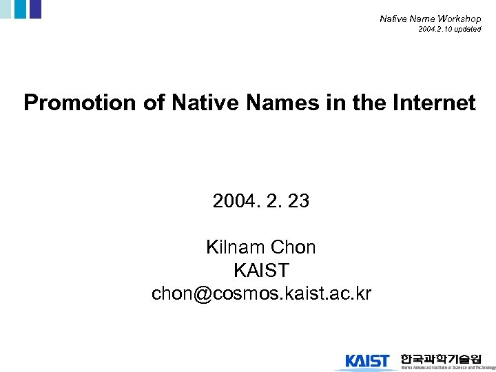 Native Name Workshop 2004. 2. 10 updated Promotion of Native Names in the Internet