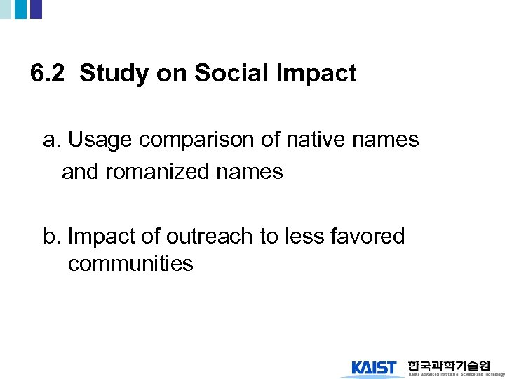 6. 2 Study on Social Impact a. Usage comparison of native names and romanized