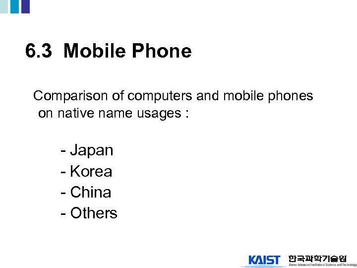 6. 3 Mobile Phone Comparison of computers and mobile phones on native name usages