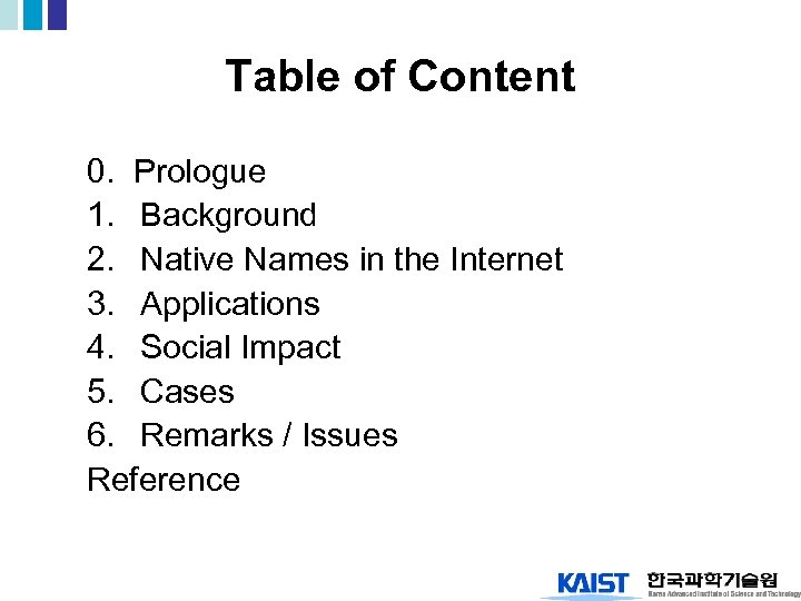 Table of Content 0. Prologue 1. Background 2. Native Names in the Internet 3.