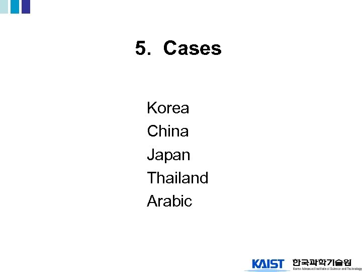 5. Cases Korea China Japan Thailand Arabic