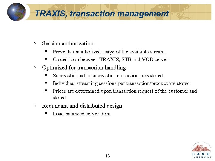TRAXIS, transaction management › Session authorization • • Prevents unauthorized usage of the available