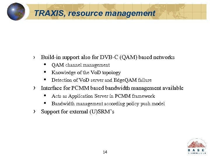 TRAXIS, resource management › Build-in support also for DVB-C (QAM) based networks • •