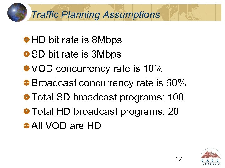 Traffic Planning Assumptions HD bit rate is 8 Mbps SD bit rate is 3