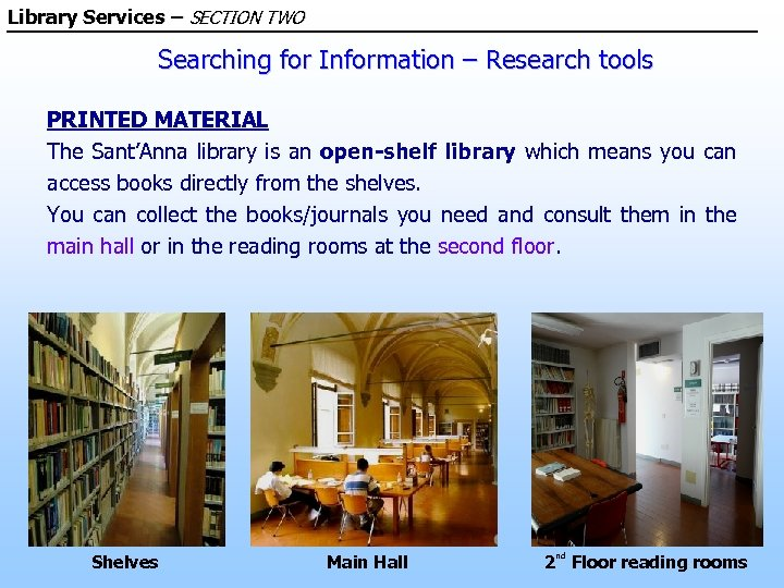 Library Services – SECTION TWO Searching for Information – Research tools PRINTED MATERIAL The