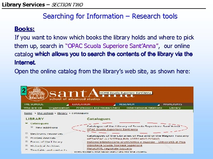 Library Services – SECTION TWO Searching for Information – Research tools Books: If you